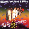 "Earth Wind & Fire ""Let's Groove"""